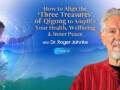Align the 'Three Treasures' of Qigong to Amplify Your Health, Wellbeing & Inner Peace with Roger Jahnke