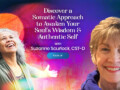 Discover a Somatic Approach to Awaken Your Soul's Wisdom & Authentic Self